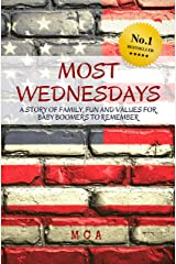 Most Wednesdays: A Story of Family, Fun and Values for Baby Boomers to Remember Kindle Edition