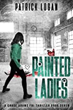 Painted Ladies (A Chase Adams FBI Thriller Book 7)