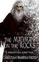 The Madman on the Rocks: A Forgotten Gods Tale (Forgotten Gods Tales Book 2)