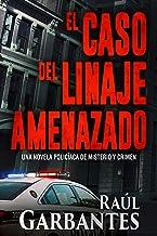 El caso del linaje amenazado: Una novela policíaca de misterio y crimen (La brigada de crímenes graves nº 3)
