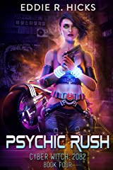 Psychic Rush (Cyber Witch: 2082 Book 4) Kindle Edition