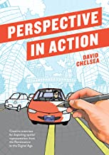 Perspective in Action: Creative Exercises for Depicting Spatial Representation from the Renaissance to the Digital Age