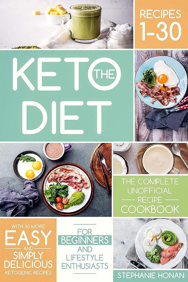 細部稚魚おもしろいThe Keto Diet: The Complete Unofficial Recipe Cookbook with 30 More Easy and Simply Delicious Ketogenic Recipes for Beginners and Lifestyle Enthusiasts (English Edition)