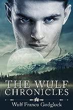 The Wulf Chronicles (WulfChron Book 1)