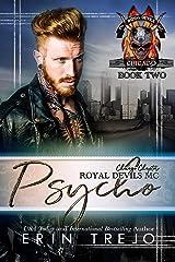 Psycho (Royal Devils MC Chicago Book 2) Kindle Edition