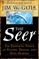 The Seer: The Prophetic Power of Visions, Dreams, and Open Heavens Kindle Edition