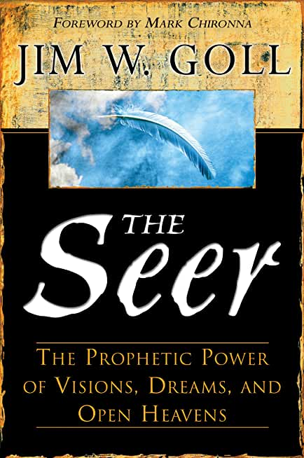 The Seer: The Prophetic Power of Visions, Dreams, and Open Heavens (English Edition)