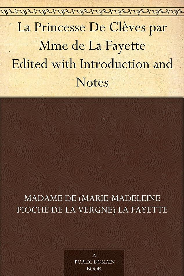 敬礼和らげる卵La Princesse De Clèves par Mme de La Fayette Edited with Introduction and Notes (French Edition)