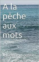 A la pêche aux mots (French Edition)