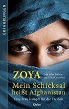 Mein Schicksal heißt Afghanistan: Eine Frau kämpft für die Freiheit. (German Edition)