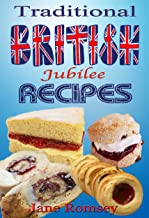 Traditional British Jubilee Recipes. 4 Book Collection - Cakes, Puddings, Scones and Biscuits (Traditional British Recipes 5)