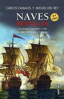 Naves mancas: La armada española a vela, de Cabo Celidonia