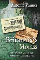Britannia's Morass: The Dawlish Chronicles September - December 1884 Kindle Edition