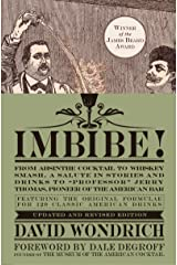 """Imbibe! Updated and Revised Edition: From Absinthe Cocktail to Whiskey Smash, a Salute in Stories and Drinks to """"Professor"""" Jerry Thomas, Pioneer of the American Bar Kindle Edition"""