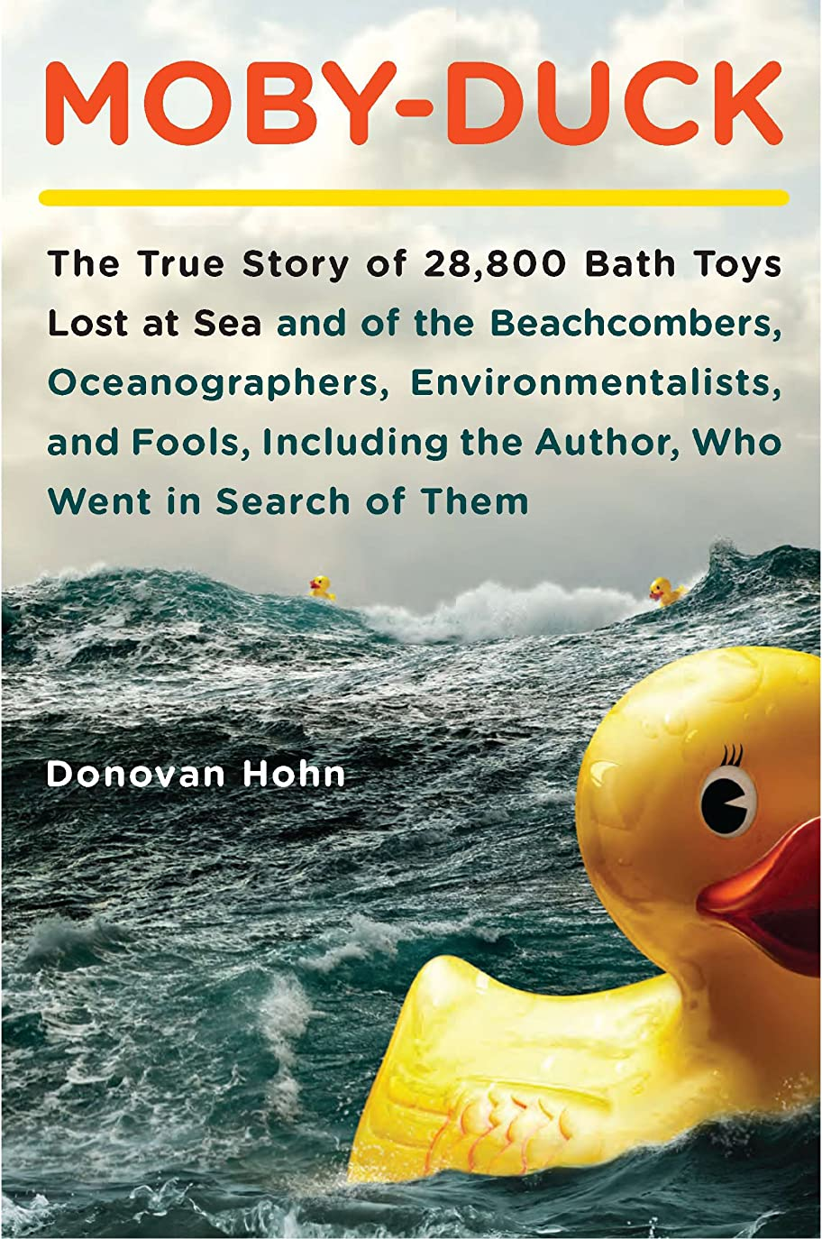 カテゴリー才能のある吐くMoby-Duck: The True Story of 28,800 Bath Toys Lost at Sea & of the Beachcombers, Oceanograp hers, Environmentalists & Fools Including the Author Who Went in Search of Them (English Edition)
