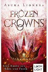 Frozen Crowns 2: Eine Krone aus Erde und Feuer: Magischer Fantasy-Liebesroman über eine verbotene Liebe Kindle Ausgabe