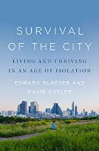 Survival of the City: Living and Thriving in an Age of Isolation (English Edition)