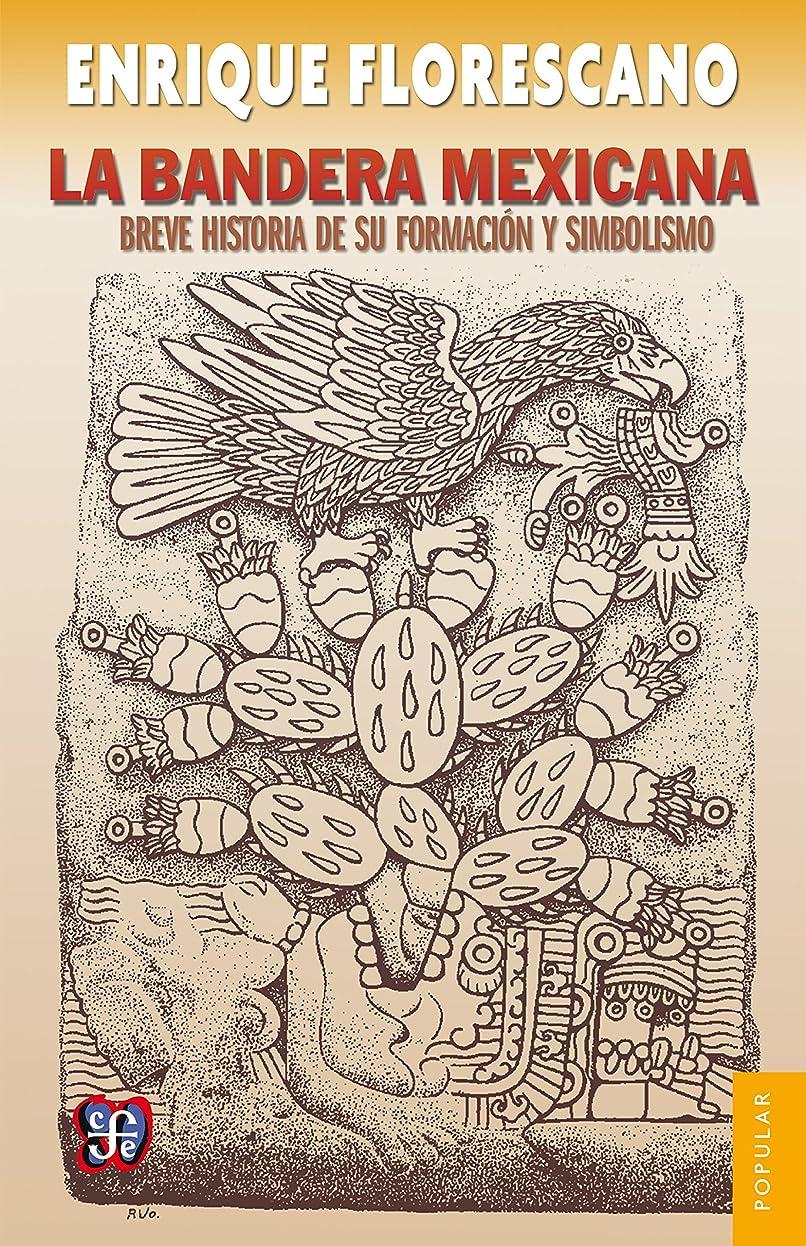 メニュー赤外線機会La bandera mexicana. Breve historia de su formación y simbolismo (Popular) (Spanish Edition)