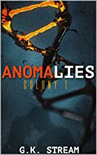 Anomalies: Colony 1: Zach & Leah (The Genetic Roulette)