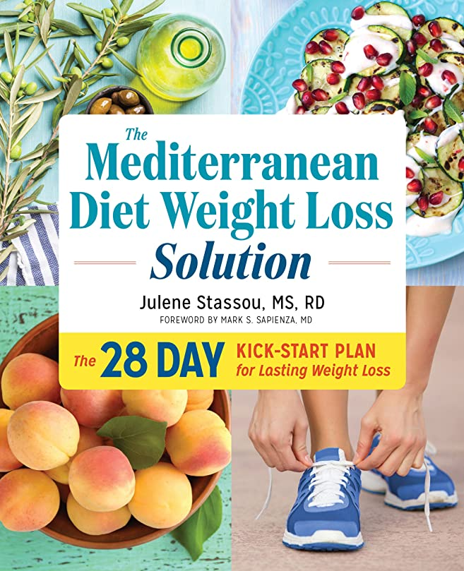 The Mediterranean Diet Weight Loss Solution: The 28-Day Kickstart Plan for Lasting Weight Loss (English Edition)