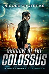 Shadow of the Colossus: A Steampunk Space Opera Adventure (Holly Drake Jobs Book 4) Kindle Edition