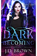 Dark Becoming: A Vampire Urban Fantasy (An Ema Marx Novel Book 3) Kindle Edition