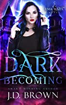 Dark Becoming: A Vampire Urban Fantasy (An Ema Marx Novel Book 3)