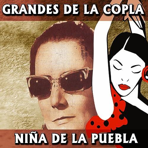 Grandes de la Copla. Niña de la Puebla by Niña de la Puebla ...