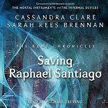Saving Raphael Santiago: The Bane Chronicles, Book 6