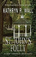 St. John's Folly (A Bay Tanner Mystery Book 12)