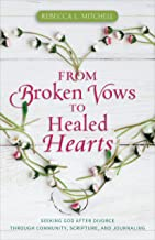 From Broken Vows to Healed Hearts: Seeking God After Divorce Through Community, Scripture, and Journaling