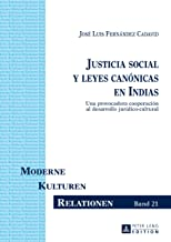 Justicia social y leyes canónicas en Indias: Una provocadora cooperación al desarrollo jurídico-cultural (Moderne - Kulturen - Relationen nº 21) (Spanish Edition)