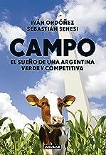 Campo: El sueño de una Argentina verde y competitiva (Spanish Edition)