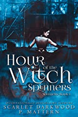Hour of the Witch Spinners Kindle Edition