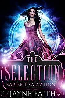 Sapient Salvation 1: The Selection (Sapient Salvation Series)