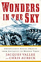 Wonders in the Sky: Unexplained Aerial Objects from Antiquity to Modern Times
