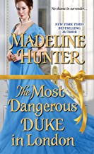 The Most Dangerous Duke in London (Decadent Dukes Society Book 1)