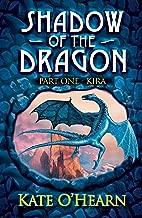 Shadow of the Dragon: Kira: Book 1