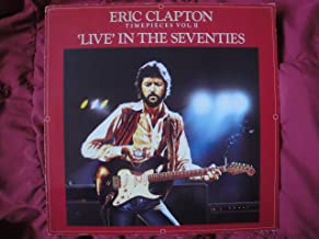 Eric Clapton / Timepieces Vol. II - 'Live' In The Seventies