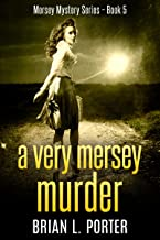 A Very Mersey Murder: The Hunt For The Lighthouse Killer (Mersey Murder Mysteries Book 5)