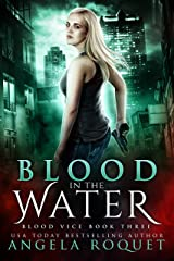 Blood in the Water (Blood Vice Book 3) Kindle Edition