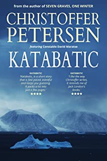 Katabatic: A short story of murder and shame in the Arctic (Arctic Shorts Book 1)
