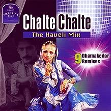 Chalte Chalte - The Haveli Mix