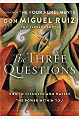 The Three Questions: How to Discover and Master the Power Within You Kindle Edition