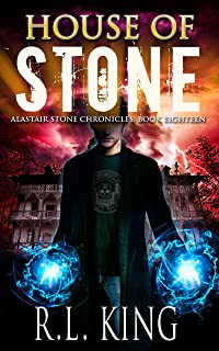 House of Stone: An Alastair Stone Urban Fantasy Novel (Alastair Stone Chronicles Book 18)