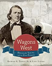 Wagons West: Brigham Young and the First Pioneers