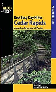 Best Easy Day Hikes Cedar Rapids: Including Iowa City And Cedar Falls/Waterloo
