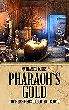 Pharaoh's Gold (The Mummifier's Daughter Book 9)