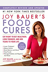 Joy Bauer's Food Cures: Treat Common Health Concerns, Look Younger & Live Longer Kindle Edition