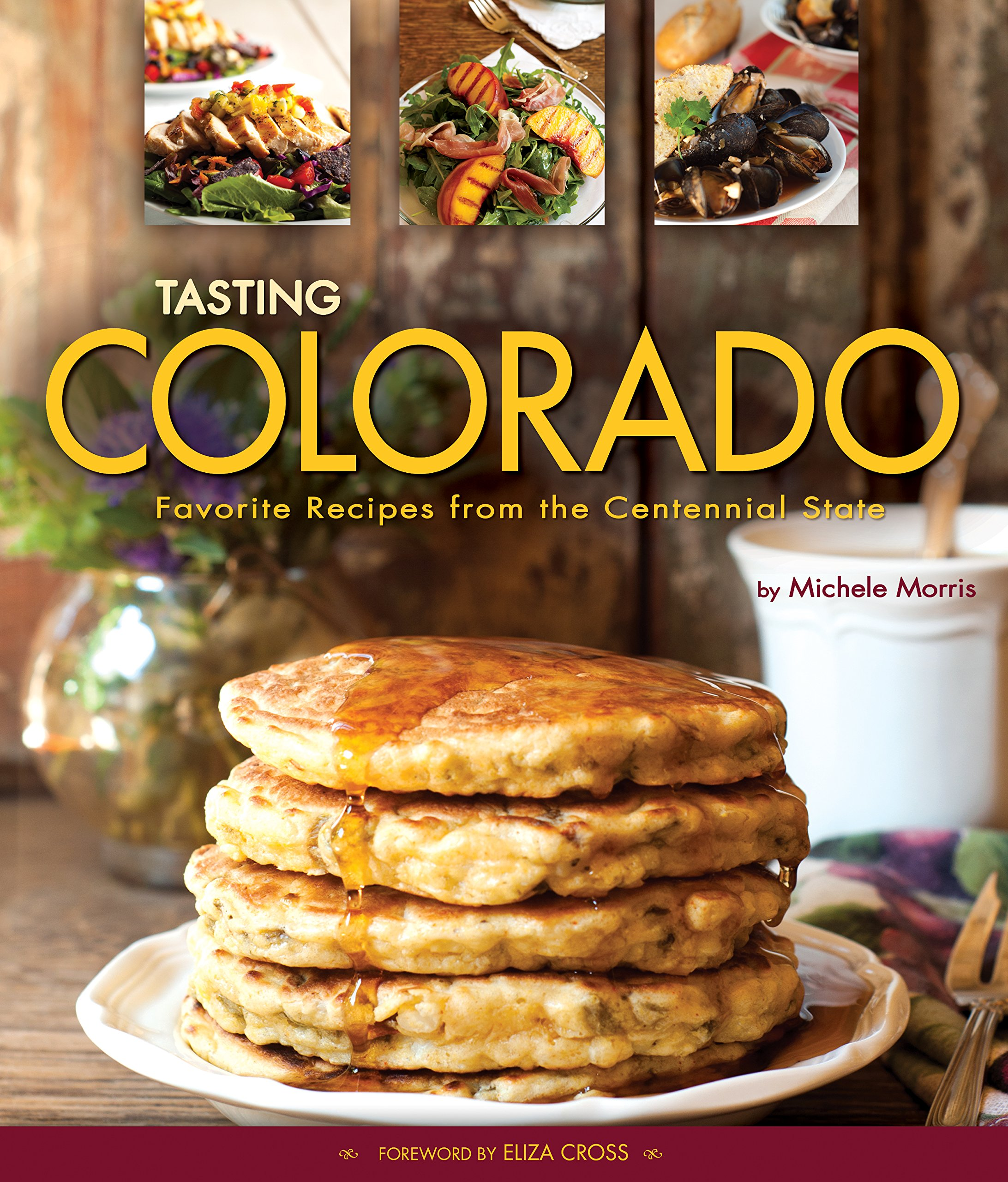 Tasting Colorado: Favorite Recipes From The Centennial State